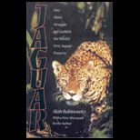 Jaguar  One Mans Struggle to Establish the Worlds First Jaguar Preserve