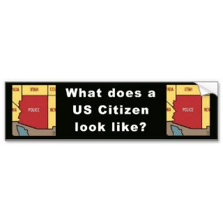 What does a US Citizen look like? Bumper Stickers
