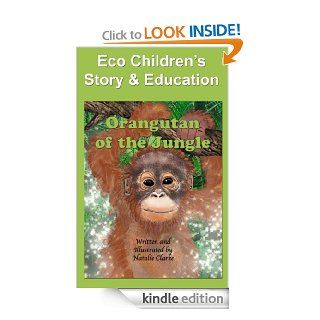Orangutan of the Jungle (Story & Education Book 4)   Kindle edition by Natalie Clarke. Children Kindle eBooks @ .