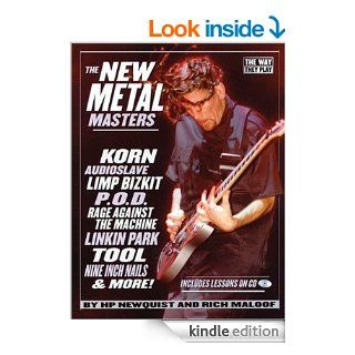The New Metal Masters Korn * Audioslave * Limp Bizkit * P.O.D. * Rage Against the Machine * Linkin Park * Tool * and more (Way They Play) eBook HP Newquist, Rich Maloof Kindle Store