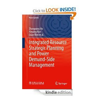 Integrated Resource Strategic Planning and Power Demand Side Management (Power Systems) eBook Zhaoguang Hu, Xinyang Han, Quan Wen Kindle Store