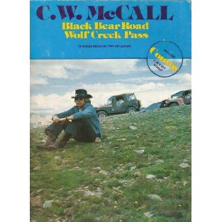 C.W. McCall Black Bear Road/Wolf Creek Pass C.W. McCall Books
