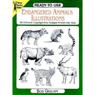 Ready to Use Endangered Animals Illustrations 96 Different Copyright Free Designs Printed One Side (Dover Clip Art Series) Bob Giuliani 9780486295992 Books