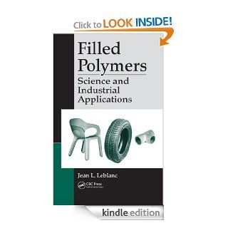 Filled Polymers Science and Industrial Applications eBook Leblanc, Jean L. Kindle Store