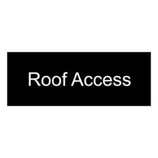 Roof Access White on Black Engraved Sign EGRE 552 WHTonBLK  Business And Store Signs