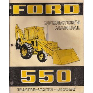Ford 550 Tractor   Loader   Backhoe Operator's Manual Ford Motor Company Books