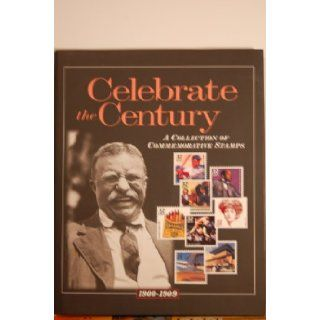 Celebrate the Century A Collection of Commemorative Stamps 1900 1909 (Volume 1) United States Postal Service, Time Life Books 9780783553177 Books