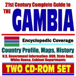 21st Century Complete Guide to Gambia (The Gambia)   Encyclopedic Coverage, Country Profile, History, DOD, State Dept., White House, CIA Factbook (Two CD ROM Set) U.S. Government 9781422003046 Books