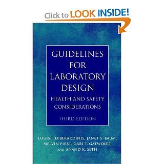 Guidelines for Laboratory Design Health and Safety Considerations, 3rd Edition (9780471254478) Louis J. DiBerardinis, Melvin W. First, Anand K. Seth Books