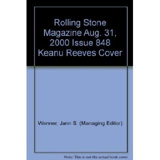 Rolling Stone Magazine Aug. 31, 2000 Issue 848 Keanu Reeves Cover Jann S. (Managing Editor) Wenner, b/w Illustrations & Photos Books