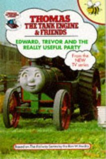 Edward, Trevor and the Really Useful Party (Thomas the Tank Engine & Friends) Rev. W. Awdry 9781855913318 Books