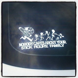 "ChainSaw Decal Nobody cares about YOUR STICK FIGURE FAMILY Funny Vinyl Sticker 8""x5"" Automotive"