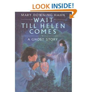 Wait Till Helen Comes A Ghost Story   Kindle edition by Mary Downing Hahn. Children Kindle eBooks @ .