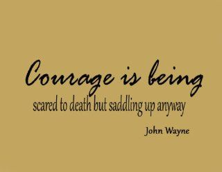 Courage is being scared to death but saddling up anyway. John Wayne Vinyl Wall Decal Home Decor Vinyl Wall Art Lettering   Wall Decor Stickers