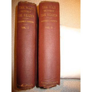 A Constitutional View of the Late War Between the States; Its Causes, Character, Conduct and Results. Presented in a Series of Colloquies at Liberty Hall. 2 Volumes. Alexander H. Stephens Books