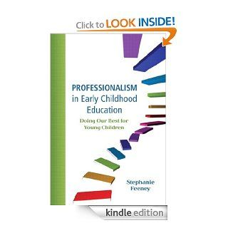 Professionalism in Early Childhood Education Doing Our Best for Young Children eBook Stephanie Feeney Kindle Store