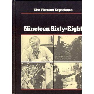 Nineteen Sixty Eight (Vietnam Experience) Stephen Weiss, Clark Dougan, Boston Publishing Company 9780939526062 Books
