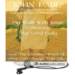 Following The Lord Fully (Audible Audio Edition) John Paul, Classical Productions, Glenn Langohr Books