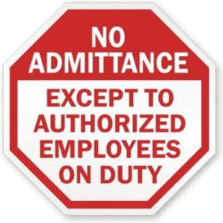 "No Admittance Except Authorized Employees Only Beyond This Point Only, Heavy Duty Aluminum Sign, 80 mil, 18"" x 18"" Industrial Warning Signs"
