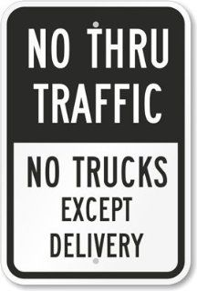 "No Thru Traffic   No Trucks Except Delivery, Heavy Duty Aluminum Sign, 18"" x 12"""