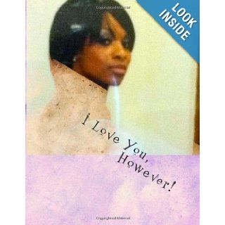 I Love You, However Stop Playing Games with your future (Volume 1) Mr. Andy C. Bethea 9781470060114 Books