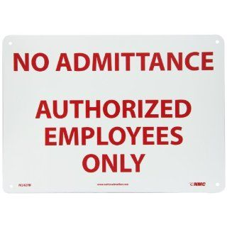 "NMC M242RB Exit/Entrance Sign, Legend ""NO ADMITTANCE AUTHORIZED EMPLOYEES ONLY"", 14"" Length x 10"" Height, Rigid Plastic, Red on White Industrial Warning Signs"