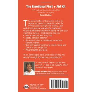 The Emotional First + Aid Kit A Practical Guide to Life After Bariatric Surgery, Second Edition Cynthia L. Alexander 9780976852650 Books