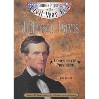 Jefferson Davis (Ffcw) (Famous Figures of the Civil War Era) Joey Frazier 9780791060063 Books