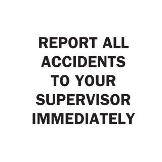 "Brady 85375 Self Sticking Polyester, 10"" X 14"" Legend ""Report All Accidents To Your Supervisor Immediately"" Industrial Warning Signs"