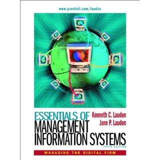 Essentials of Management Information Systems Kenneth C. Laudon, Jane P. Laudon 9780130087348 Books