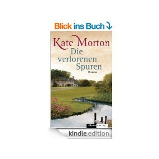 Die verlorenen Spuren Roman eBook Kate Morton, Charlotte Breuer, Norbert M�llemann Kindle Shop