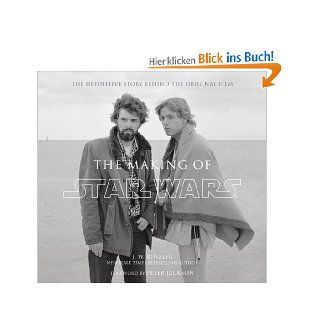 The Making of Star Wars (Enhanced Edition) eBook J. W. Rinzler, Peter Jackson Kindle Shop