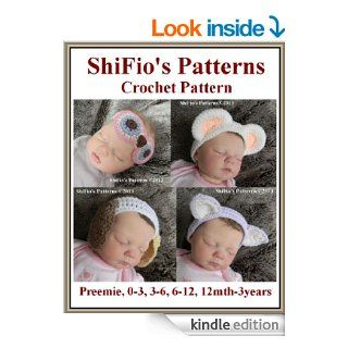 Crochet Pattern   CP252   Baby Headbands,Owl, Dog, Cat, Bear    Preemie, 0 3, 3 6, 6 12, 12mth 3years   USA Terminology eBook ShiFio's Patterns Kindle Store