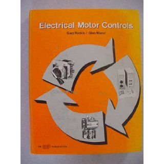 Electrical Motor Controls An ATP Publication Glen Mazur Gary Rockis Books