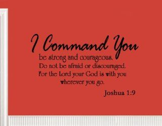 I Command You Be Strong and Courageous Joshua 1 9 Vinyl Wall Art Religious Home Decor Quote Bible Scripture Wall Decals   Wall Decor Stickers