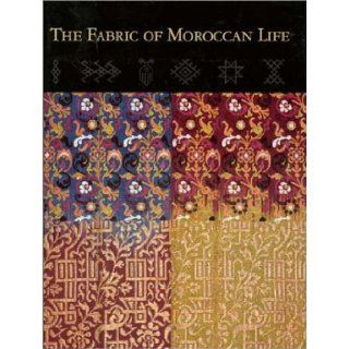 The Fabric of Moroccan Life Indianapolis Museum of Art, Niloo Imami Paydar, Ivo Grammet 9780936260761 Books