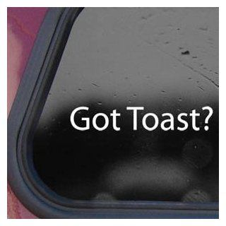 Got Toast? White Sticker Decal Fits Scion Xb Honda Element White Sticker Decal Automotive