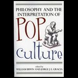 Philosophy and Interpretation Pop Culture