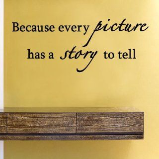 Because every picture has a story to tell Vinyl Wall Decals Quotes Sayings Words Art Decor Lettering Vinyl Wall Art Inspirational Uplifting  Nursery Wall Decor  Baby