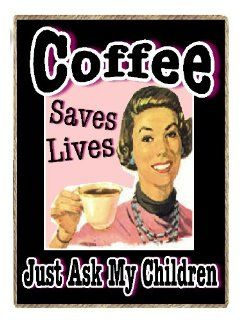 Funny Retro Coffee Saves Lives Just Ask My Children Refrigerator Gift Magnet Kitchen & Dining