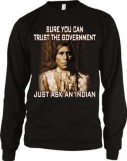 Sure You Can Trust The Government Just Ask An Indian Men's Thermal Shirt (Small, BLACK ) Clothing