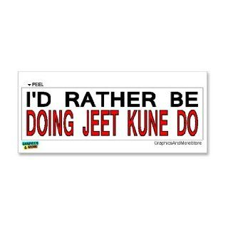 I'd Rather Be Doing Jeet Kune Do   Window Bumper Laptop Sticker Automotive