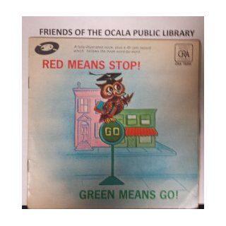 Red Means Stop Green Means Go A fully illustrated book, plus a 45 rpm record Books