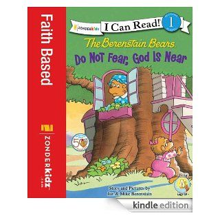 The Berenstain Bears, Do Not Fear, God Is Near (I Can Read / Berenstain Bears / Living Lights)   Kindle edition by Zondervan. Children Kindle eBooks @ .