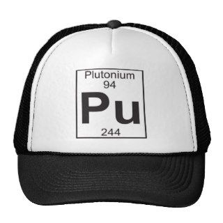 Element 94   pu (plutonium) trucker hats