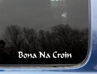 "Bona na Croin ""Neither Crown nor Collar""   8"" x 1"" die cut vinyl decal / sticker for window, truck, car, laptop, etc Automotive"