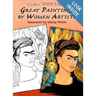 Color Your Own Great Paintings by Women Artists (Dover Art Coloring Book) Marty Noble 9780486451084 Books