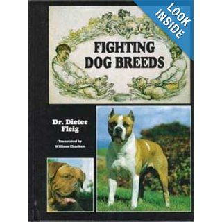 Fighting Dog Breeds Dieter Fleig 0018214104995 Books