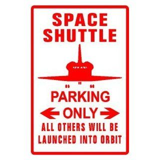 SPACE SHUTTLE PARKING sign * street nasa   Yard Signs