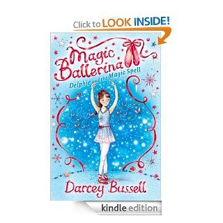 Delphie and the Magic Spell (Magic Ballerina, Book 2)   Kindle edition by Darcey Bussell. Children Kindle eBooks @ .